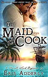 The Maid and The Cook: A Devil's Luck Vignette (The Skull & Crossbone Romances Book 3)