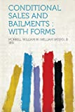 Conditional Sales and Bailments, Morrill William W. (William Weeks 1851, 129097585X