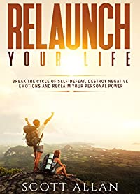 Relaunch Your Life by Scott Allan ebook deal