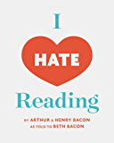 I Hate Reading: A funny book for 6-9 year old intermediate reluctant readers