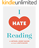 I Hate Reading: A funny book for 6-9 year old intermediate reluctant readers (English Edition)