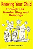 Knowing Your Child Through His Handwriting and Drawings, Shirl Solomon, 1482089181