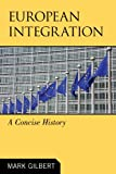 European Integration : A Concise History, Mark Gilbert, 0742566633