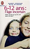 img - for 6-12 ans : l'  ge incertain (French Edition) book / textbook / text book