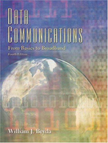 Data Communications: From Basics to Broadband (4th Edition)