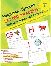 Hungarian Alphabet LETTER TRACING Book with Words and Pictures: Hungarian language learning | 178 Page book for children of ages 4+ to learn 44 Hungarian Alphabets (vowels and consonants) through practicing letter tracing | Handwriting workbook beginners