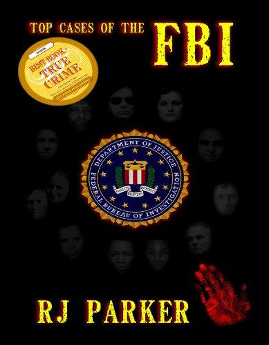 Top Cases of The FBI (RJ Parker