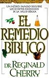 El Remedio Biblico, Reginald Cherry, 0884195562
