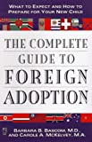 The Complete Guide to Foreign Adoption, Barbara B. Bascom and Carole A. McKelvey, 0671546465
