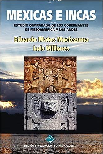 Descargar PDF Gratis Mexicas E Incas: Estudio Comparado De Los Gobernantes De Mesoamérica Y Los Andes
