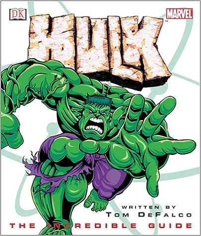 Hulk: The Incredible Guide (Marvel Comics) Tom DeFalco