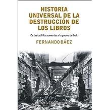 Historia Universal de La Destruccion de Los Libros