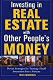 img - for Investing in Real Estate With Other People's Money: Proven Strategies for Turning a Small Investment into a Fortune book / textbook / text book