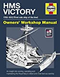 HMS Victory Manual 1765-1812: An Insight into Owning, Operating and Maintaining the Royal Navy s Oldest and Most Famous Warship (Owners  Workshop Manual)