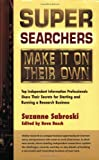 Super Searchers Make It on Their Own, Suzanne Sabroski, 0910965595
