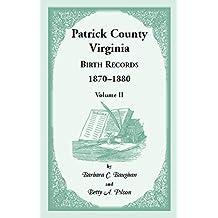 Patrick County, Virginia Birth Records 1870-1880