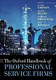 The Oxford Handbook of Professional Service Firms (Oxford Handbooks)