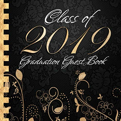 Class of 2019: Graduation Guest Book I Elegant Black and Gold Binding I 100 Pages for Well Wishes, Memories & Keepsake with Gift Log I Square Format I Graduation Gift 2019 High School College