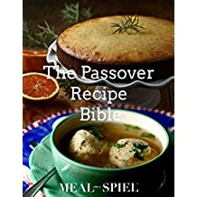 The Passover Recipe Bible: 21 Must-Have Recipes to Uplevel Your Holiday