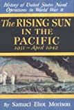 The Rising Sun in the Pacific 1931 - April 1942 (History of United States Naval Operations in World War Ii, 3) (v. 3)