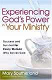 Experiencing God's Power in Your Ministry, Mary Southerland, 0736916121