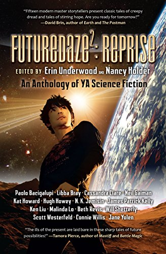 Futuredaze 2 reprise an anthology of young adult science fiction futuredaze 2 reprise an anthology of young adult science fiction by bacigalupi fandeluxe Ebook collections