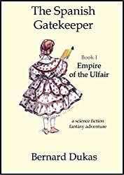 The Spanish Gatekeeper Book I - Empire of the Ulfair