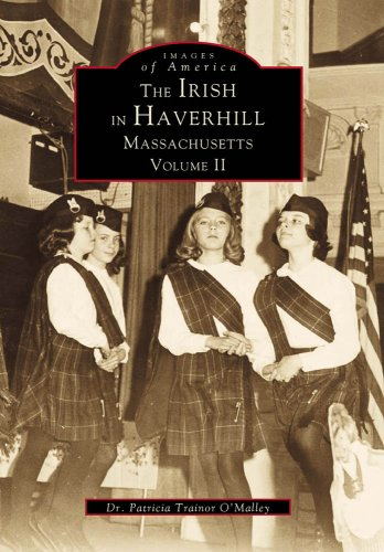 The Irish in Haverhill, Massachusetts: Volume II (Images of America)