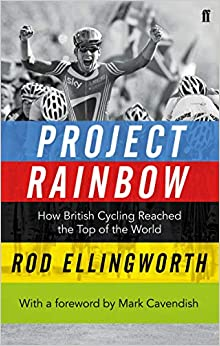 Project Rainbow: How British Cycling Reached the Top of the World