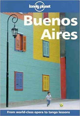 Lonely Planet Buenos Aires (2nd ed): Wayne Bernhardson ...