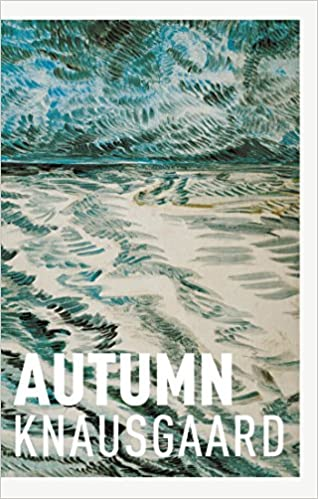 Autumn (Seasons Quartet): Amazon.co.uk: Karl Ove Knausgaard, Vanessa Baird,  Ingvild Burkey: 9781910701638: Books