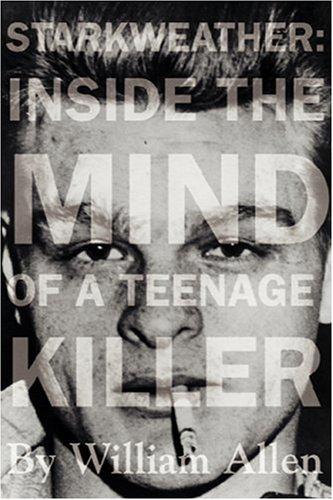 Starkweather: Inside the Mind of a Teenage Killer