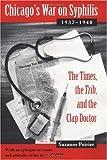 Chicago's War on Syphilis, 1937-40, Suzanne Poirier, 0252021479