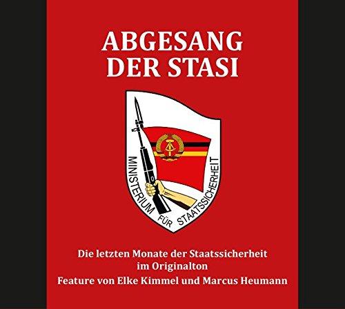 Abgesang der Stasi: Die letzten Monate der Staatssicherheit im Originalton (Hörbuch)