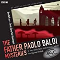 The Father Paolo Baldi Mysteries: Death Cap & Devil Take the Hindmost (BBC Radio Crimes) Radio/TV Program by Simon Brett Narrated by David Threlfall