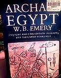Archaic Egypt, Walter Emery, 0140136932