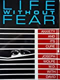 img - for Life Without Fear: Anxiety and Its Cure book / textbook / text book