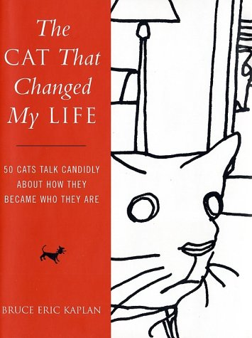 Read Online The Cat That Changed My Life: 50 Cats Talk Candidly About How They Became Who They Are pdf
