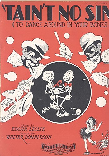 (Sheet Music) 'TAIN'T NO SIN; To dance Around in Your Bones