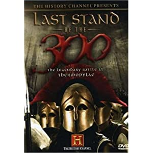 Last Stand of the 300: The Legendary Battle at Thermopylae (2007)