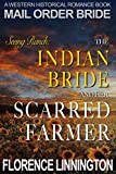 Mail Order Bride: The Indian Bride & Her Scarred Farmer (Seeing Ranch series) (A Western Historical Romance Book)
