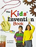 The Kids' Invention Book, Arlene Erlbach, 0822524147