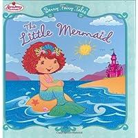 Strawberry Shortcake Berry Fairy Tales The Little Mermaid