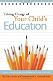 Taking Charge of Your Child's Education: A guide to becoming the primary influence in your child's life.