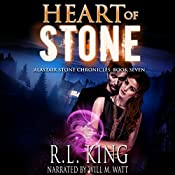 Heart of Stone: The Alastair Stone Chronicles, Book 7 | R. L. King