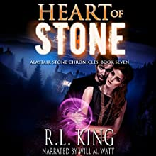 Heart of Stone: The Alastair Stone Chronicles, Book 7 Audiobook by R. L. King Narrated by Will M. Watt