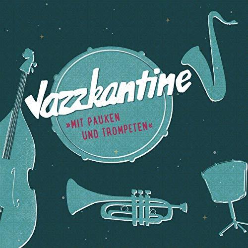 jazzkantine mit pauken und trompeten