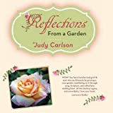 Reflections from a Garden, Judy Carlson, 1626469091