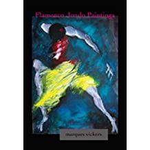 Flamenco Jondo Paintings of Marques Vickers: Translating the Cante Flamenco Into Painted Expression