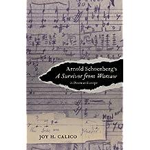 Arnold Schoenberg's A Survivor from Warsaw in Postwar Europe (California Studies in 20th-Century Music)